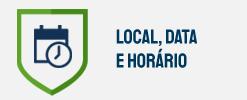 LOCAL, DATA E HORÁRIO