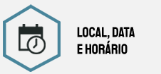 LOCAL, DATA E HORÁRIO